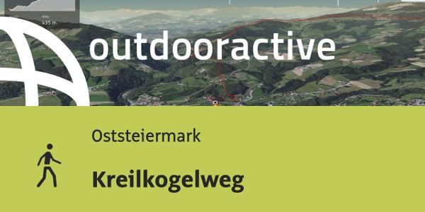 Wanderung in der Oststeiermark: Kreilkogelweg