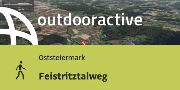 Wanderung in der Oststeiermark: Feistritztalweg