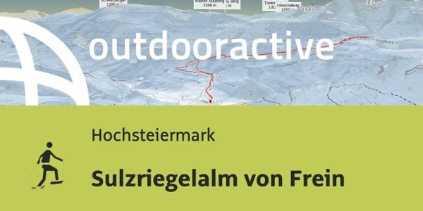 Schneeschuhwanderung in der Hochsteiermark: Sulzriegelalm von Frein