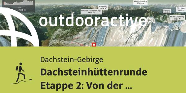Bergtour im Dachstein-Gebirge: Dachsteinhüttenrunde Etappe 2: Von der Adamekhütte zur Simonyhütte