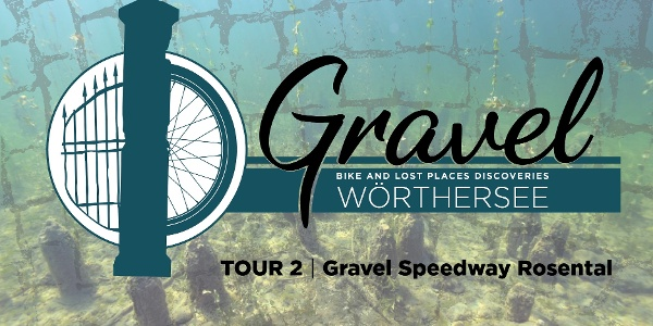 Gravel & Lost Places Wörthersee TOUR2