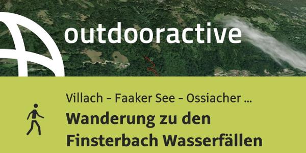 Wanderung in Villach - Faaker See - Ossiacher See: Wanderung zu den Finsterbach Wasserfällen