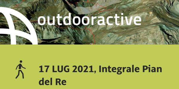 Escursione in Alpi di Cuneo e colline di Langhe Monferrato Roero: 17 LUG 2021, Integrale Pian del Re