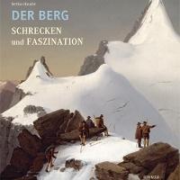Bettina Hausler: Der Berg. Schrecken und Faszination