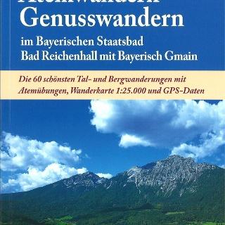 Atemwandern - Genusswandern im Bayerischen Staatsbad Bad Reichenhall mit Bayerisch Gmain